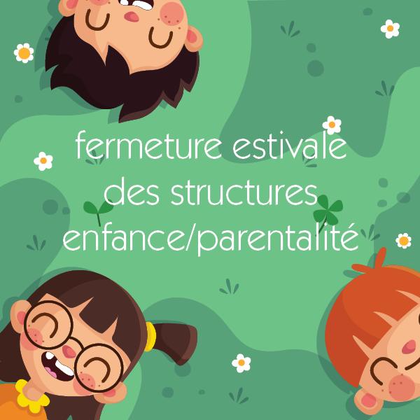 Fermeture estivale des structures enfance et parentalité