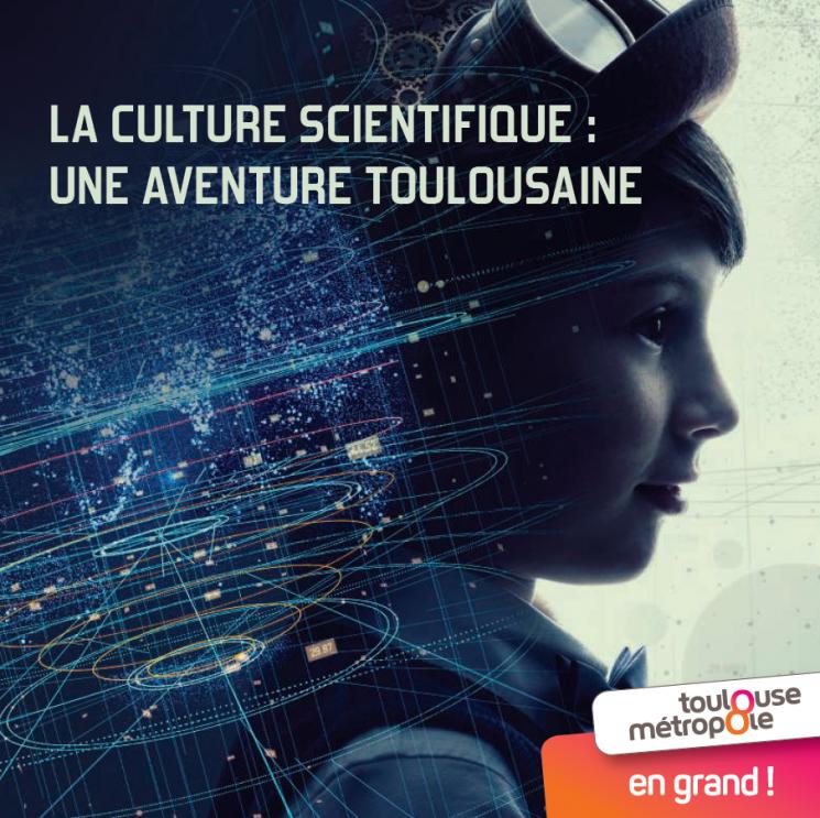 La culture scientifique : une aventure toulousaine